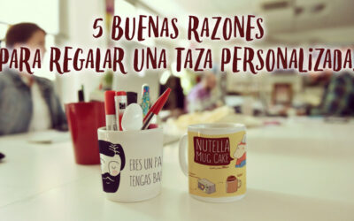 5 buenas razones para regalar una taza personalizada.